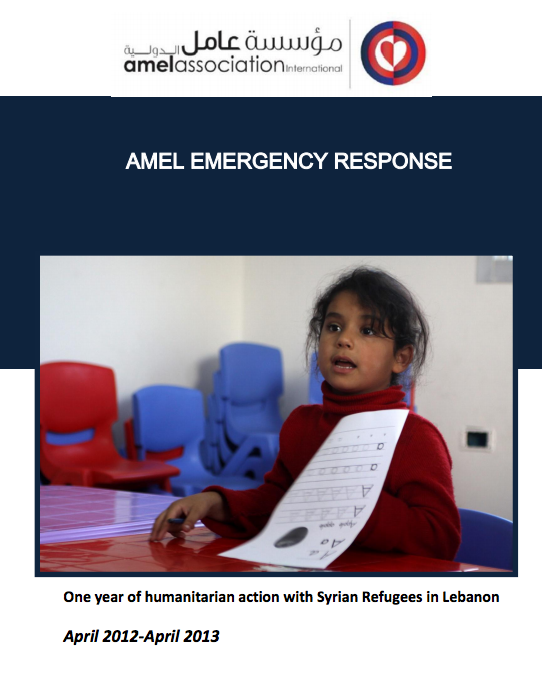 Amel Emergency Response - One Year Of Humanitarian Action With Syrian Refugees