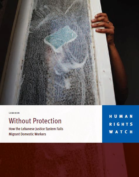 Without Protection - How The Lebanese Justice System Fails Migrant Domestic Workers