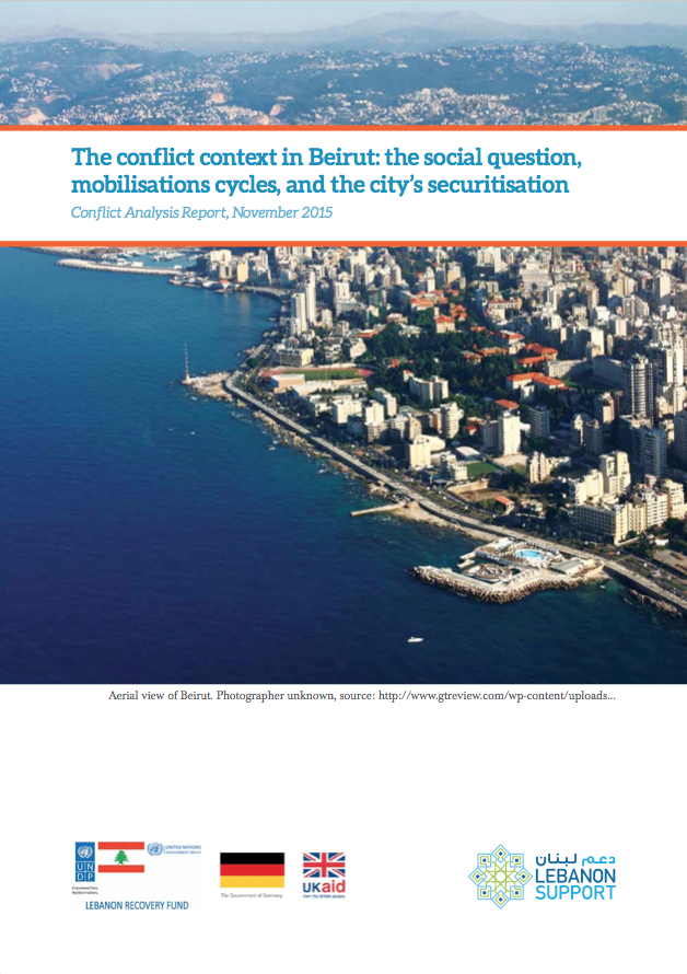 Conflict Analysis Report - The Conflict Context In Beirut: The Social Question, Mobilisations Cycles, And The City'S Securitisation