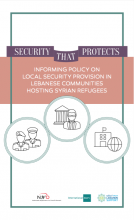 Security That Protects: Informing Policy On Local Security Provision In Lebanese Communities Hosting Syrian Refugees